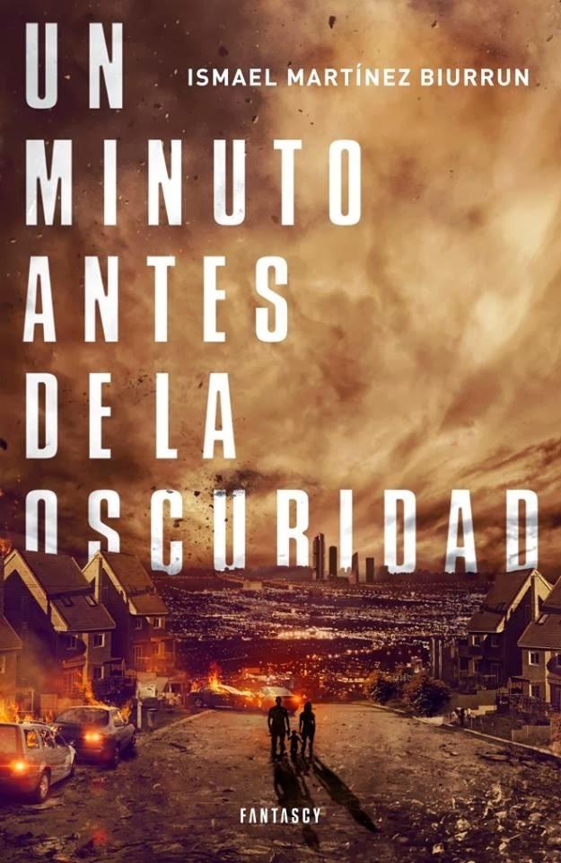 Ismael Martínez Biurrun - Un minuto antes de la oscuridad